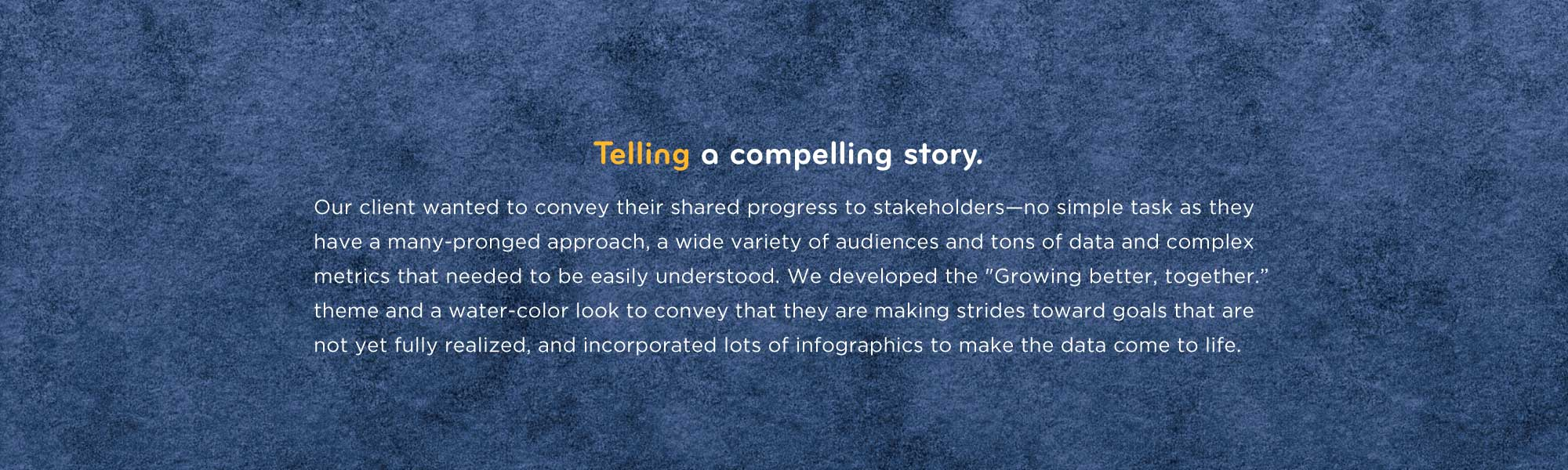 Telling a compelling story.